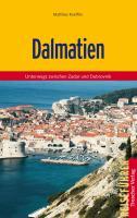 Dalmatien: Unterwegs zwischen Zadar und Dubrovnik