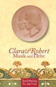 Clara & Robert Schumann: Musik und Liebe (Minibibliothek)