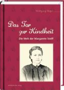 Das Tor zur Kindheit: Die Welt der Margarete Steiff