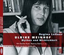 Ulrike Meinhof. CD: Mythos und Wirklichkeit. Feature