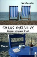Chaos inklusive: Ein ganz normaler Urlaub. Roman