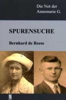 Spurensuche: Die Not der Annemarie G. / Erzählung