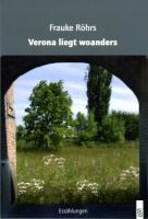 Röhrs, F: Verona liegt woanders