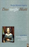 Das weiße Blatt: Antje Brons. Ein außergewöhnliches Frauenleben im 19. Jahrhundert