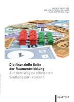 Die finanzielle Seite der Raumentwicklung: Auf dem Weg zu effizienten Siedlungsstrukturen?