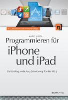 Programmieren für iPhone und iPad: Der Einstieg in die App-Entwicklung für das iOS 4