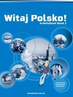 Witaj Polsko! Arbeitsbuch 2: Lehrwerk für Polnisch als 3. Fremdsprache, Band 2 für die Sekundarstufe I und II