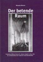 Der betende Raum: Dominikus Böhms Kirche St. Johann Baptist in Neu-Ulm. Ein Schlüsselbau der modernen Sakralarchitektur