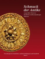 Schmuck der Antike: Ausgewählte Werke der Staatlichen Antikensammlungen München