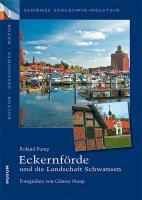 Schönes Schleswig-Holstein: Kultur - Geschichte - Natur: Eckernförde und die Landschaft Schwansen