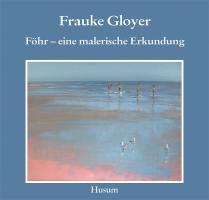 Frauke Gloyer: Föhr - eine malerische Erkundung