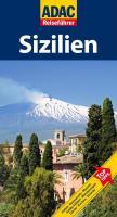 ADAC Reiseführer Sizilien: Hotels, Restaurants, Tempel, Kunstwerke, Wallfahrtsorte, Kirchen, Feste, Ausblicke