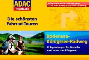 ADAC TourBooks: Bodensee-Königssee-Radweg. Die schönsten Fahrradtouren