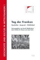 Tag der Franken: Geschichte - Anspruch - Wirklichkeit (Geschichte Und Kultur in Mittelfranken, Band 1)