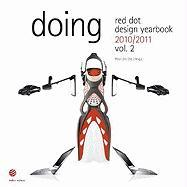red dot design yearbook 2010/2011, vol. 2, doing