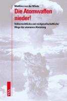 Die Atomwaffen nieder!
