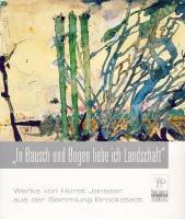 """""""In Bausch und Bogen liebe ich Landschaft"""": Werke von Horst Janssen aus der Sammlung Brockenstedt (Veröffentlichungen des Horst-Janssen-Museums Oldenburg)"""