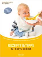 Rezepte und Tipps für Babys Beikost
