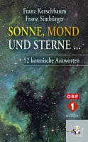 Sonne, Mond und Sterne... 52 kosmische Antworten