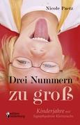 Drei Nummern zu groß - Kinderjahre mit hypophysärem Kleinwuchs Nicole Paetz Author
