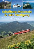 Schafberg Mountain & Lake Wolfgang: A picture guide of two highlights in the Salzkammergut region, by Clemens M. Hutter