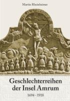 Geschlechterreihen der Insel Amrum: 1694-1918 (Quellen zur Wirtschafts- und Sozialgeschichte Schleswig-Holsteins)