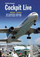 Cockpit Live München - Varadero: Auf Langstrecke unterwegs mit einer Condor B767-300 (Cockpit Live / München - Varadero B767-300)