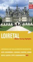 Mobil Reisen - Die schönsten Auto- & Wohnmobil-Touren: Loiretal: Mobile Touring Highlights, Schlösser und Herrensitze im Tal der Loire und Umgebung. ... Wohnmobil-Touren mit GPS-Koordinaten