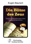 Die Blitze des Zeus. Tagebuchaufzeichnungen eines Schlaganfall- Patienten.