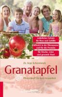 Granatapfel: Pflanzenkraft für mehr Gesundheit