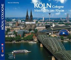 KÖLN / Cologne - Metropole am Rhein - Texte in Deutsch/Englisch/Französisch: dreispr. Ausgabe D/E/F