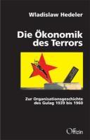 Ökonomik des Terrors: Zur Organisationsgeschichte des Gulag 1939 bis 1960