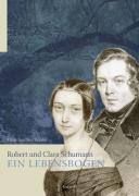 Robert und Clara Schumann - ein Lebensbogen