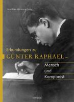 Erkundungen zu Günter Raphael