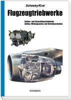 Flugzeugtriebwerke: Kolben- und Gasturbinentriebwerke. Aufbau, Wirkungsweise und Betriebsverhalten