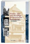 Fenster, Glas und Beschläge als historisches Baumaterial