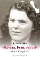 """Komm, Frau, raboti"": Ich war Kriegsbeute"