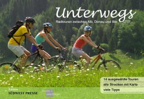 Unterwegs - Radtouren zwischen Alb, Donau und Iller