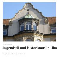 Auf den Spuren von Jugendstil und Historismus in Ulm