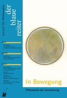 Der Blaue Reiter. Journal für Philosophie / In Bewegung: Philosophie der Veränderung