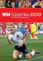 WM 2010 Südafrika: Die große Rückschau zur WM 2010