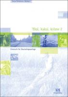 Yksi, kaksi, kolme 2. Finnisch für Deutschsprachige: Lehrbuch