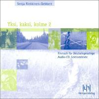 Yksi, kaksi, kolme 2. Finnisch für Deutschsprachige: Audio-CD