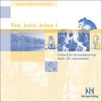 Yksi, kaksi, kolme; Teil 3. 2 Audio-CDs: Finnisch für Deutschsprachige