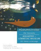 Museumsschreiber  7: Aquazoo Löbbecke-Museum