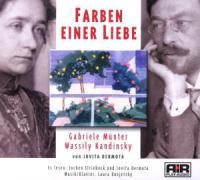 Farben einer Liebe: Wassily Kandinsky und Gabriele Münter
