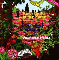 Kinderlieder in der Natur - Wald und Heide: Bekannte Kinderlieder mit Naturatmosphäre, Vogel- und Tierstimmen - gesungen vom Nymphenburger Kinderchor.
