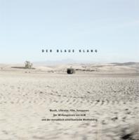 Der blaue Klang: Musik, Literatur, Film, Tonspuren: Der Wirkungskreis von ECM und der europäisch-amerikanische Musikdialog
