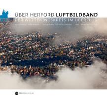Über Herford. Luftbildband: Der Wittekindskreis im Überflug
