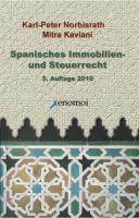 Spanisches Immobilien- und Steuerrecht - Norbisrath, Karl-Peter; Kaviani, Mitra